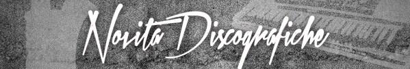 Novità Discografiche