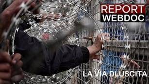 Report webdoc - La via di uscita